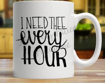 I Need thee Every Hour SVG and JPG Digital file