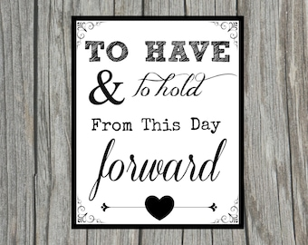 """DIY Printable """"To Have and to Hold From This Day Forward"""" Sign for Wedding Shower, Reception or Anniversary 8x10 Sign"""