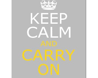 Keep Calm and Carry On - 11x14 Inspirational Vintage Style Quote Print - CHOOSE YOUR COLORS - Shown in Gray, White and Yellow