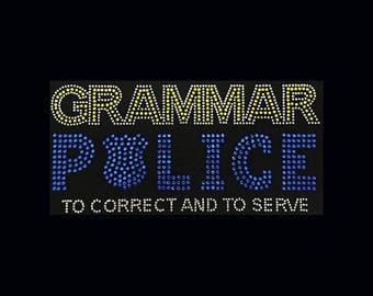 """Education, Grammar Police To Correct and To Serve Yellow (4.75x9.75"""") Rhinestone Bling on Black T-Shirt- Contact for  color shirt"""