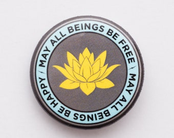 """May All Beings Be Free-May All Beings Be Happy 1.25"""" Round Lotus Pinback Button / Namaste / Yogini / Meditation"""
