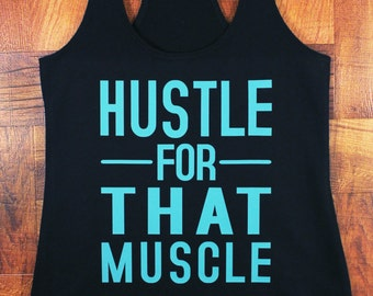 Women's Hustle For That Muscle Workout Running Exercise  tank. Cute Gym Clothes. Motivational Tank. Casual Tank top