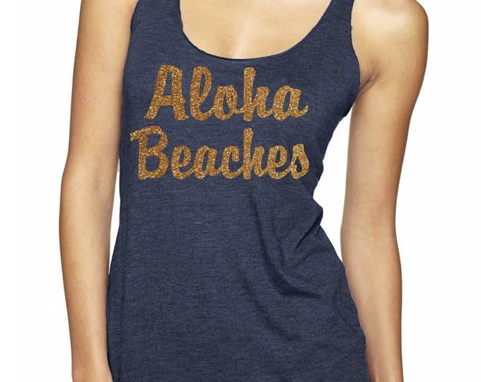 Aloha Beaches Tank Top - Bachelorette Party Shirts . Bachelorette Tank Tops - bachelorette tank tops - beach bachelorette shirts