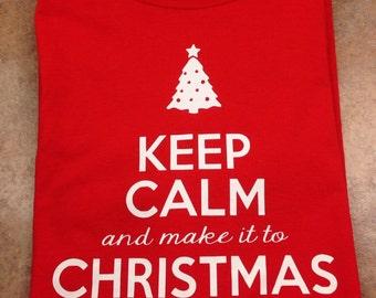 Teacher Christmas Shirt, Keep Calm And Make It To Christmas Break Teacher Shirt, Teacher Team Shirt, Funny Teacher Shirt, Teacher Gift