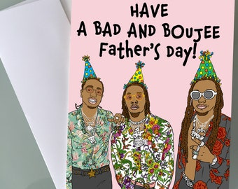 Migos Bad and Boujee Father's day Card, Funny Greeting Card, Father's day ,Trend Gift Rap Music Hip Hop Art Trendy Holiday Special Occasion