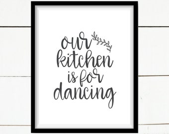 Our Kitchen is for Dancing Print, Kitchen Printable, Farmhouse Printable, Home Decor, Printable Home Decor, Farmhouse Decor