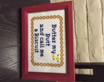 Butter my Butt and call me a Biscuit - Completed Cross Stitch Art in Magnetic Frame