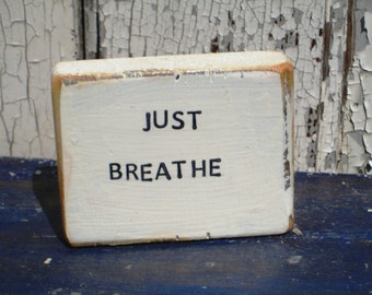 Just Breathe,Small Sign,Yoga Sign,Yoga Art,Yoga Gift,Meditative Sign,Wood Block Art,Boho Decor,Yoga Decor,Sayings On Wood,Bohemian Decor