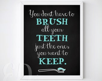 You Don't Need To Brush All Your Teeth...  - Bathroom Wall Art Printable -  INSTANT DOWNLOAD