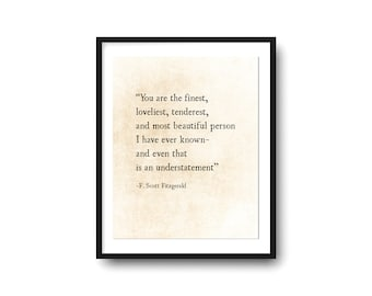 F. Scott Fitzgerald Quote Print, You are the Finest Fitzgerald Print, Fitzgerald Quote Art, Book Page Art, Literary Quote Print, Love Quote