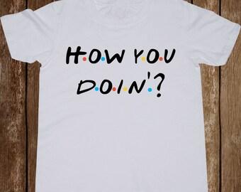 How You Doin Youth shirt/ Friends Tv Show toddler tshirt/ Joey Tribbiani/ Kid t-shirt/ Kids t shirt/ Boy shirt/ Girl tshirt/ Baby tee/ (B7)