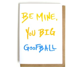 Be Mine Goofball Card | Funny Valentines Day Card | Card for Husband | Card for Wife | Funny Card | Be Mine Card | Love Card