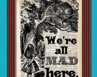Dictionary Art Print We're All Mad Here  Alice Wonderland Cheshire Cat Decor Dictionary page Wall Book Lewis Carroll B2G1