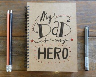 My Dad Is My Hero - Spiral Notebook/Sketchbook/Kraft Journal/Personalized Journal - Blank paper - 028