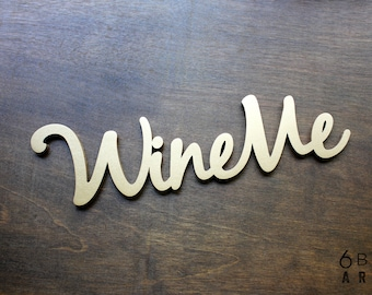 Wine Me - Small Laser Cut Wood Sign Wall Art