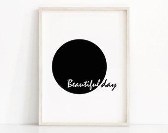 Printable wall art,  Minimalist black and white art print,  Modern printable home decor,  Instant download inspirational art  Beautiful day