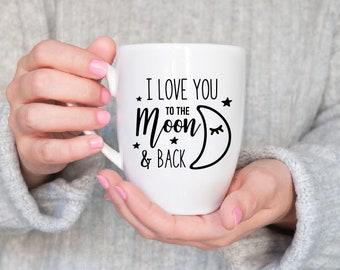 Love You To The Moon Coffee Mug- Valentines Day Gift- Mothers Day Gift- Coffee Mug- To the Moon and Back- Dishwasher Safe Coffee Mug