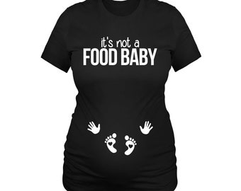Its Not A Food Baby, Funny Pregnancy Shirt, Pregnant Shirt, Pregnancy Announcement, Pregnancy Gift, Funny Pregnant Shirt, Pregnancy Reveal