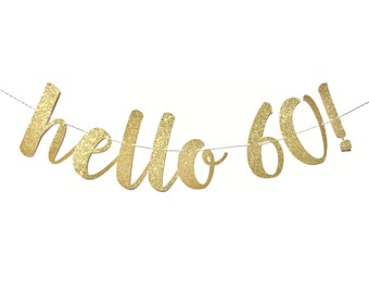Hello 60 Birthday Banner | 60th Birthday Decorations | 60th Birthday Banner | Happy Birthday Banner | 60th Birthday Party | Happy 60th Sixty