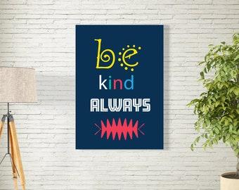 Art Print/Be Kind Always/Printable  Wall Art/Colorful Minimalist Art / Contemporary Design Prints/blue/Digital Download