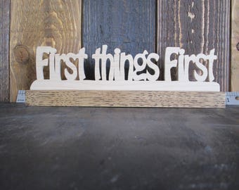first things first shelf sitter