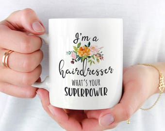 Hairdresser Mug, Hair Stylist Mug, Funny Hairdresser Gift, Hair Salon Mug, Hairdresser Superpower, Hairdresser Gift Idea, Hair Stylist
