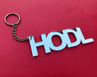Metallic HODL Keychain OR Necklace! Gold or Silver Available - Just HODL it! - Hold on for Dear Life, you Bag-Holder, You! H.O.D.L.