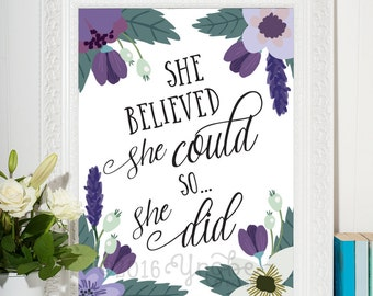 She believed she could so she did, empowerment, Inspirational, Motivational, Wall Art, Printable, 5x7, 8x10,