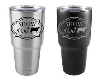 Dairy Tumbler, Show Girl, Dairy Cow, Stainless Steel, 30 oz, Custom Engraved, Dairy Show, Holstein, Show Cattle Tumbler Yeti