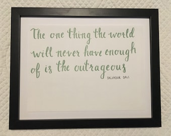 Handwritten Quote The one thing the world will never have enough of is the outrageous
