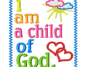 I Am a Child of God -An Inspirational Machine Embroidery Design