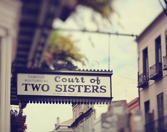 """New Orleans Sign Photograph. French Quarter Art Print. """"Two Sisters"""" Photography Wall Art, Home Decor 8x10, 11x14, 16x20, 20x24, 24x30"""