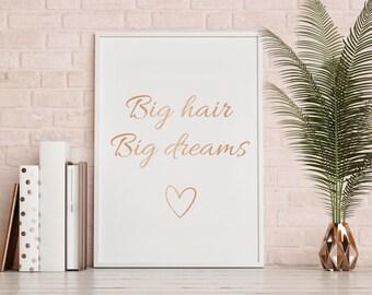 Big hair Big dreams