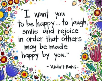 "Bahai Quote- "" I want you to be happy""- Fine Art Print"