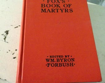 Book hardback book Vintage 1965 book FOX'S Book of Martyrs edited by Wm. Byron Forbush