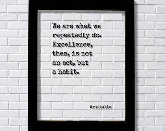 Aristotle - We are what we repeatedly do. Excellence, then, is not an act, but a habit - Floating Quote - Life Motivation Inspiration