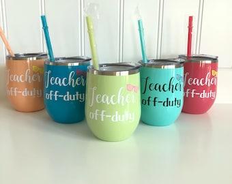 End of School Year Teacher Gift/Teacher Wine Tumbler/Custom Teacher Gift/Gift for Teacher/Wine Tumbler/Teacher Appreciation