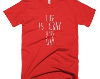 Life Is Cray Short-Sleeve T-Shirt