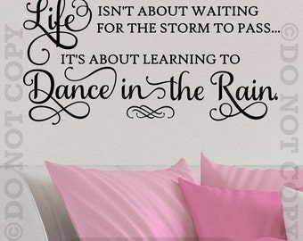 Life Isn't About Waiting It's About Learning To Dance In The Rain Vinyl Wall Decal Decor Sticker Quote