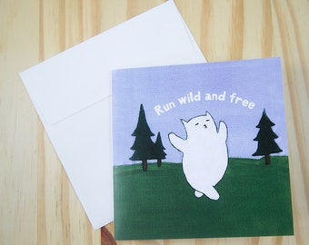 """CARD: """"Run Wild and Free"""" featuring a cat running gloriously naked through the woods"""