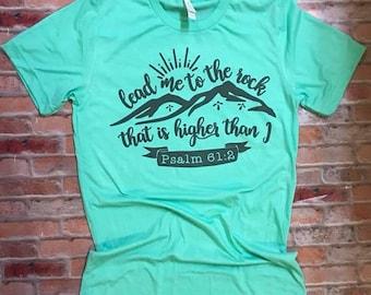 Lead me to the Rock, Psalm 61:2, Christian Shirt, Religious Shirt, Women's Shirt, Sublimation Shirt, Sublimation, Jesus Shirt, Bible Verse