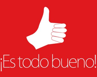 SALE - Es Todo Bueno - It's All Good - Spanish Language T Shirt - Clearance