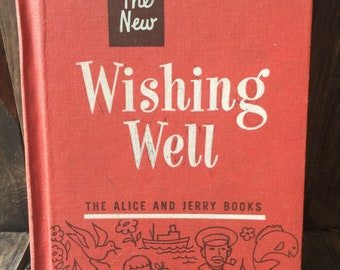 """Vintage Book-""""The New Wishing Well""""  The Alice and Jerry Books"""