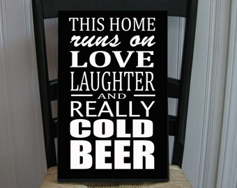 This home runs on Cold Beer Handpainted Wood Sign 16 x 10.5