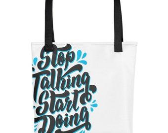 Stop Talking, Start Doing Tote Bag
