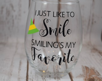 FREE SHIPPING, Elf Movie Gift, Wine Glass, Funny Wine Glass,Christmas Wine Glass, Christmas Gift, Smiling's My Favorite, Christmas Wine Gift