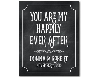 You are my happily ever after - Personalized Anniversary or Wedding typography PRINT - chalkboard look - Unique Customizable gift for couple