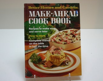 Better Homes and Gardens Make-Ahead Cook Book 1976