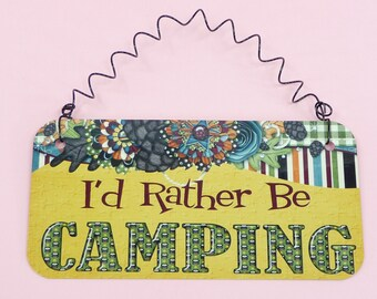 SIGN I'd rather Be Camping Cute Metal Sign RV Camper Tent 5th Wheel 5er Motorhome Trailer Photo Prop Glamping
