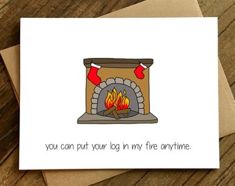 Funny Christmas Card - Sexy Christmas Card - Husband Christmas Card - Log in My Fire.
